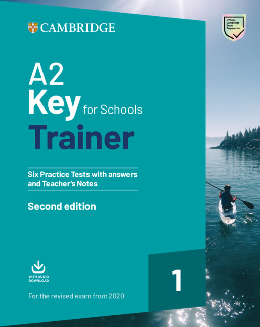 Key for Schools Trainer 1(Exams 2020) Six Practice Tests + Ans + Teacher's Notes + Audio