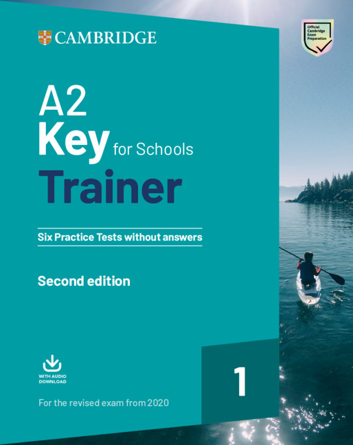 Key for Schools Trainer 1(Exams 2020) Six Practice Tests without Ans+ Audio