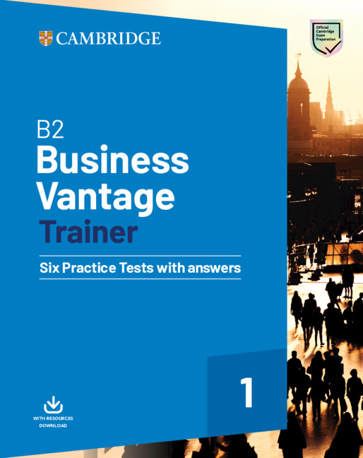 B2 Business Vantage Trainer Six Practice Tests with Answers and Resources Download