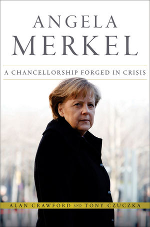 Angela Merkel: A Chancellorship Forged in Crisis