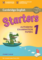 Cambridge English Starters 1 for Revised Exam from 2018 Student's Book