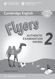 Cambridge English Young Learners 2 for Revised Exam from 2018 Flyers Answer Booklet: Authentic Examination Papers Answer Key,