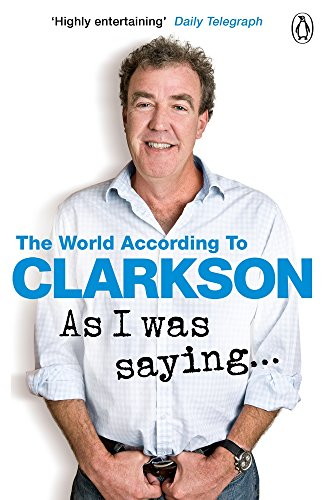 As I Was Saying... (The World According to Clarkson Volume 6)