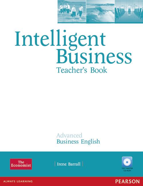 Intelligent Business Advanced Teacher's Book +Teacher's Manual +CDROM