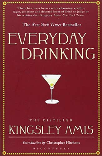 Everyday Drinking: Distilled Kingsley Amis