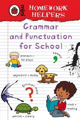 Homework Helpers: Grammar and Punctuation for School