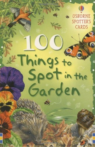 100 Things to Spot in the Garden (Usborne Spotter's Cards)