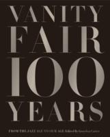 Vanity Fair 100 Years. From the Jazz Age to Our Age