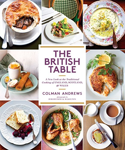 British Table: A New Look at the Traditional Cooking of England, Scotland, and Wales, The