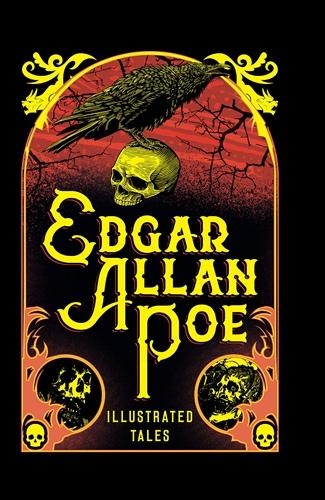 Edgar Allan Poe: Illustrated Tales
