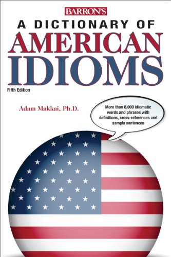 Barron's Dictionary of American Idioms 5th Edition