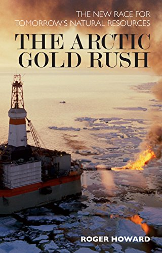 Arctic Gold Rush: New Race for Tomorrow's Natural Resources