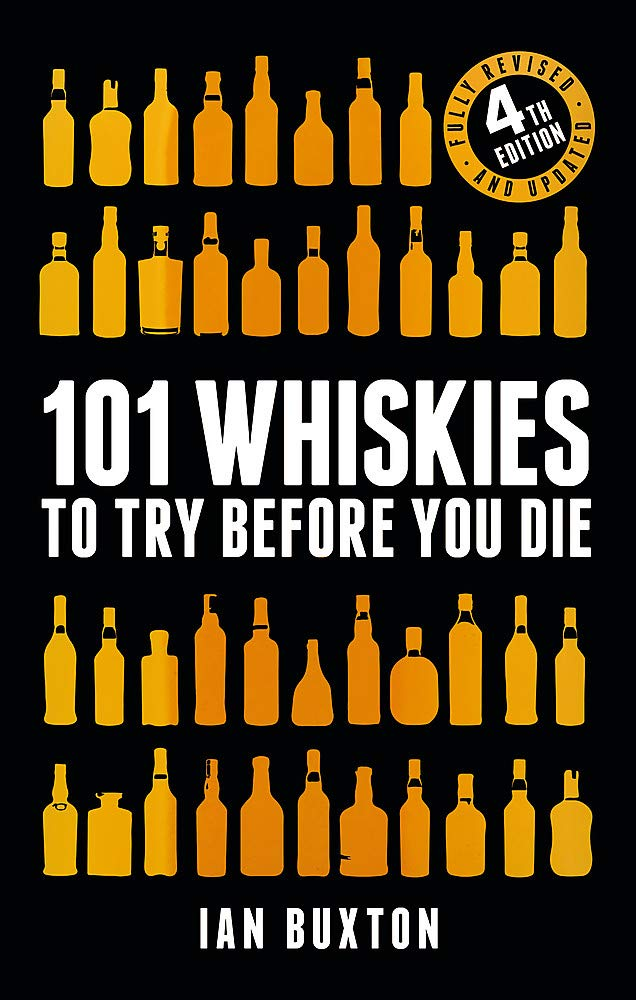 101 Whiskies to Try Before You Die (4Ed)
