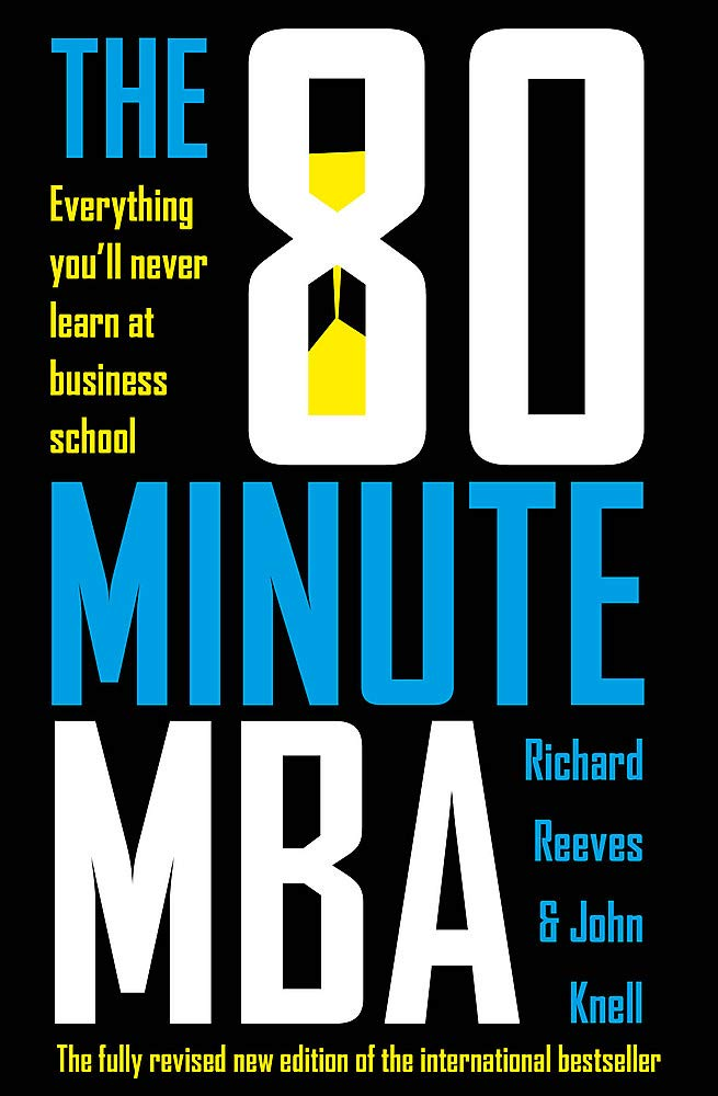 80 Minute MBA: Everything You'll Never Learn at Business School