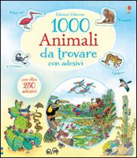1000 animali da trovare. Con adesivi