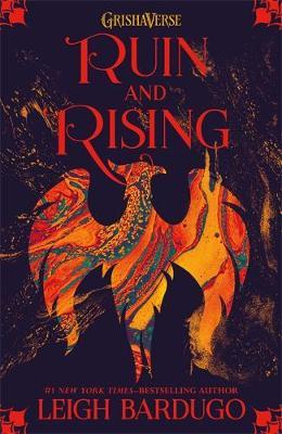 Grisha Trilogy 3: Ruin and Rising