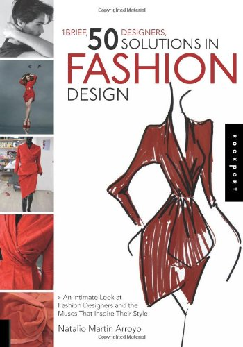 1 Brief, 50 Designers, 50 Solutions, in Fashion Design: An Intimate Look at Fashion Designers and th