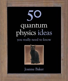 50 Ideas You Really Need to Know: Quantum Physics