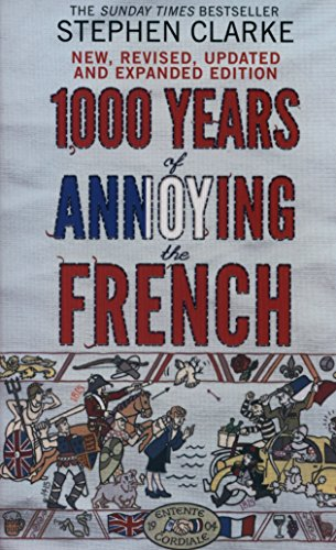 1000 Years of Annoying the French (Updated Ed.)