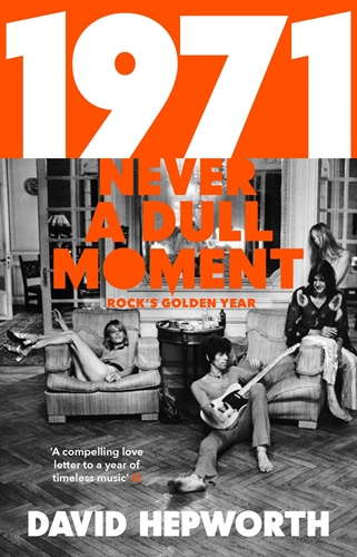 1971 - Never a Dull Moment: Rock's Golden Year