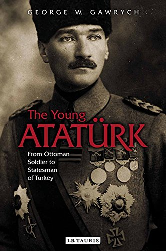 Young Ataturk: From Ottoman Soldier to Statesman of Turkey