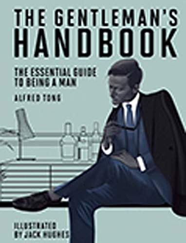 Gentleman's Handbook: The Essential Guide to Being a Man
