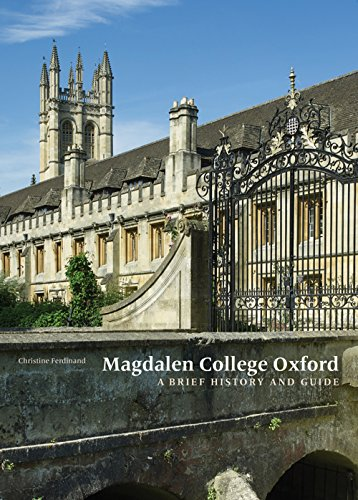 Magdalen College Oxford : A Brief History and Guide