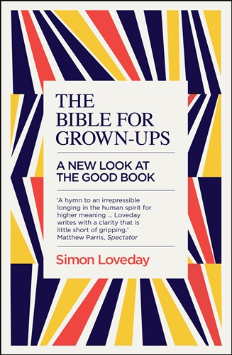 Bible for Grown-Ups: A New Look at the Good Book