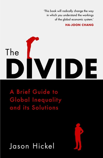 Divide: A Brief Guide to Global Inequality and its Solutions