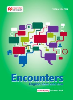 Encounters: English Here and Now Developing SB