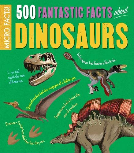 500 Fantastic Facts About Dinosaurs