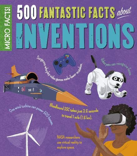 500 Fantastic Facts About Inventions