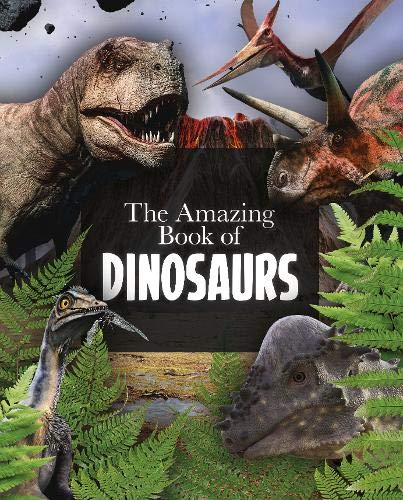 Amazing Book of Dinosaurs, the