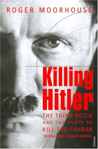 Killing Hitler: 3rd Reich & Plots Against Fuhrer