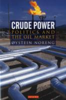 Crude Power: Politics and Oil Market