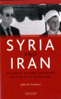 Syria and Iran: Diplomatic Alliance and Power Politics in Middle East
