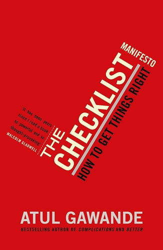 Checklist Manifesto: How to Get Things Right