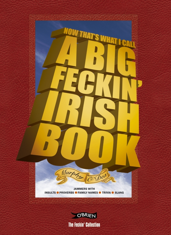 Now That's What I Call A Big Feckin' Irish Book
