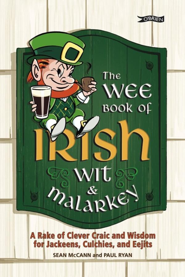 Wee Book of Irish Wit and Malarkey, the