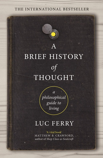 Brief History of Thought: A Philosophical Guide to Living