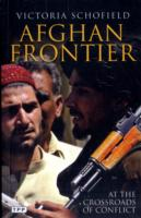 Afghan Frontier: At Crossroads of Conflict
