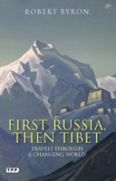 First Russia, Then Tibet: Travels Through Changing World