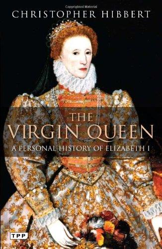Virgin Queen, The: A Personal History of Elizabeth I