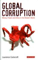 Global Corruption: Money, Power & Ethics in Modern World Hb