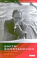 Dmitri Shostakovich: A Life in Film
