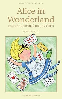 Alice in Wonderland & Through the Looking Glass (Illust. by Tenniel)