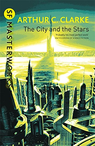 City and the Stars, the  (S.F. Masterworks)