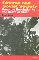 Cinema & Soviet Society: From Revolution to Death of Stalin