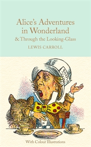 Alice in Wonderland and Through the Looking-Glass (illustrated ed.)