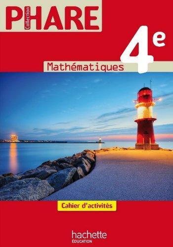 Phare Mathematiques 4e - Cahier d'activites